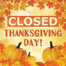 Our Shop will be closed Thursday, Nov. 28th, Thanksgiving Day