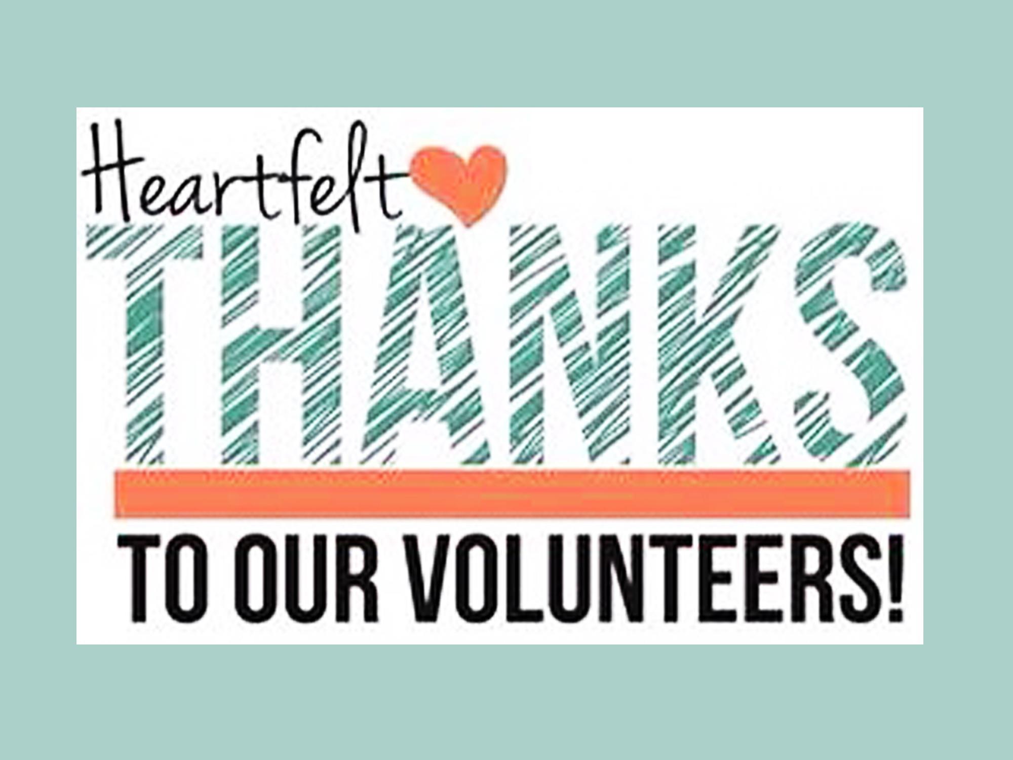 Heartfelt Thanks to our Volunteers