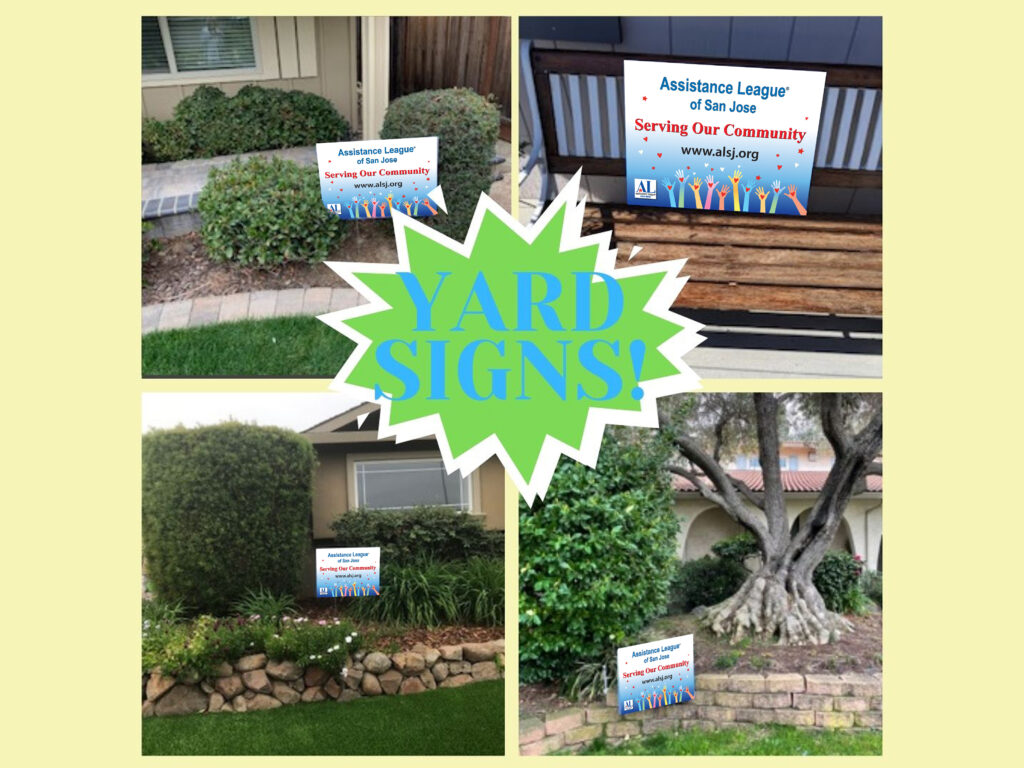 Yard Signs for Assistance League of San Jose